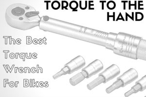 Torque To The Hand (Or What's The Best Torque Wrench For Bikes?) thumbnail