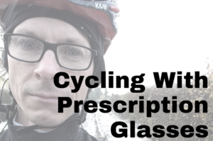 Wearing Prescripton Glasses Whilst Cycling (And What About Varifocals?) thumbnail