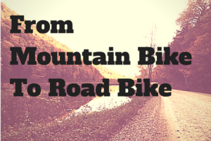 From Mountain Bike To Road Bike