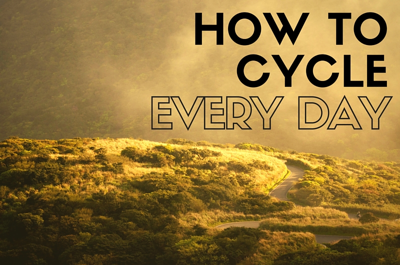 How To Cycle Every Day (Or 10 Things I Learned Cycle Training For 35 Days In A Row) post image