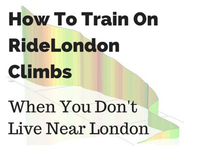 How To Train On RideLondon Climbs