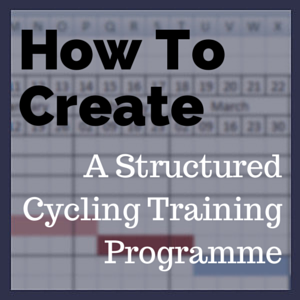 How To Create A Structured Cycling Training Programme post image