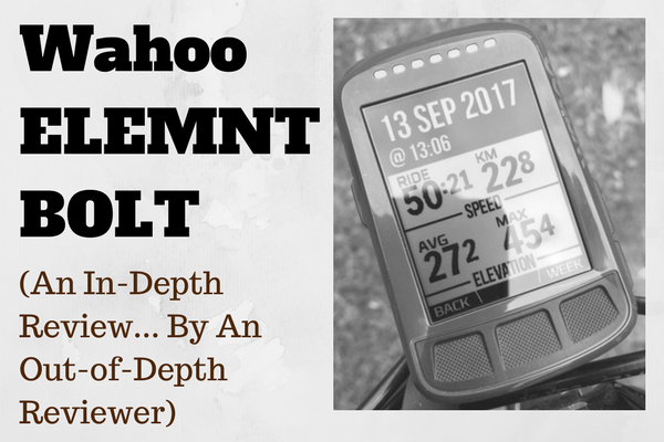 Wahoo ELEMNT BOLT: An In-Depth Review (By A Reviewer That's Out Of His Depth) post image