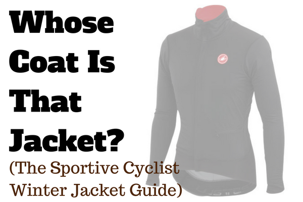 Whose Coat Is That Jacket: Best Winter Jackets For Road Cyclists 2017 post image